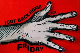 """A drawing of a hand and the text """"I got back home on Friday"""" against a red background."""